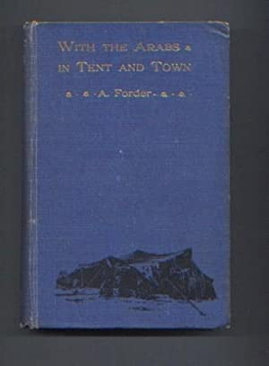 WITH THE ARABS IN TENT AND TOWN: A. Forder