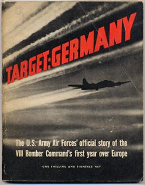 TARGET GERMANY, Official Story of the VIII: U.S.A.A.F.