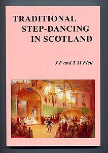 TRADITIONAL STEP-DANCING IN SCOTLAND with an appendix Step-Dancing in Cape Breton Island, Novia ...