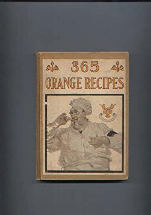 365 ORANGE RECIPES. An Orange Recipe for Every Day in the Year: No given author