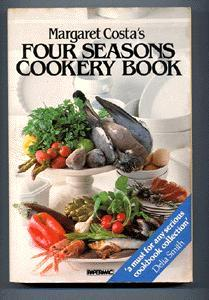 Margaret Costa's Four Seasons Cookery Book.: Costa. Margaret.
