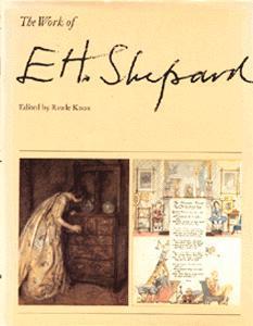 THE WORKS OF E.H. SHEPARD.: E. H. Shepard.