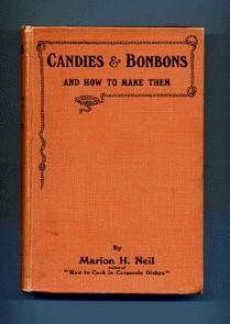 Candies and Bonbons and How to Make: Neil. Marion H.