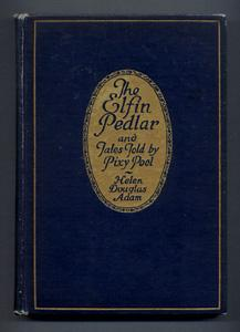THE ELFIN PEDLAR and Tales Told by Pixy Pool: Helen Douglas Adam