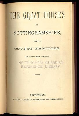THE GREAT HOUSES OF NOTTINGHAMSHIRE AND THE COUNTY FAMILIES: JACKS Leonard