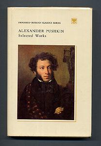 SELECTED WORKS (in two volumes) Volume I.: Alexander Pushkin