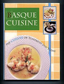 BASQUE CUISINE. The Cuisine of Yesterday and Today: Juan Jose Lapitz (technical director)