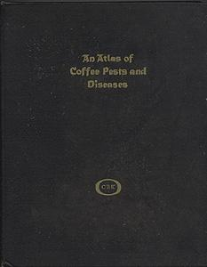 AN ATLAS OF COFFEE PESTS AND DISEASES
