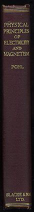 PHYSICAL PRINCIPLES OF ELECTRICITY AND MAGNETISM: POHL R.W.