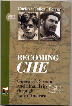 "BECOMING CHE.: FERRER Carlos ""Calicia""."