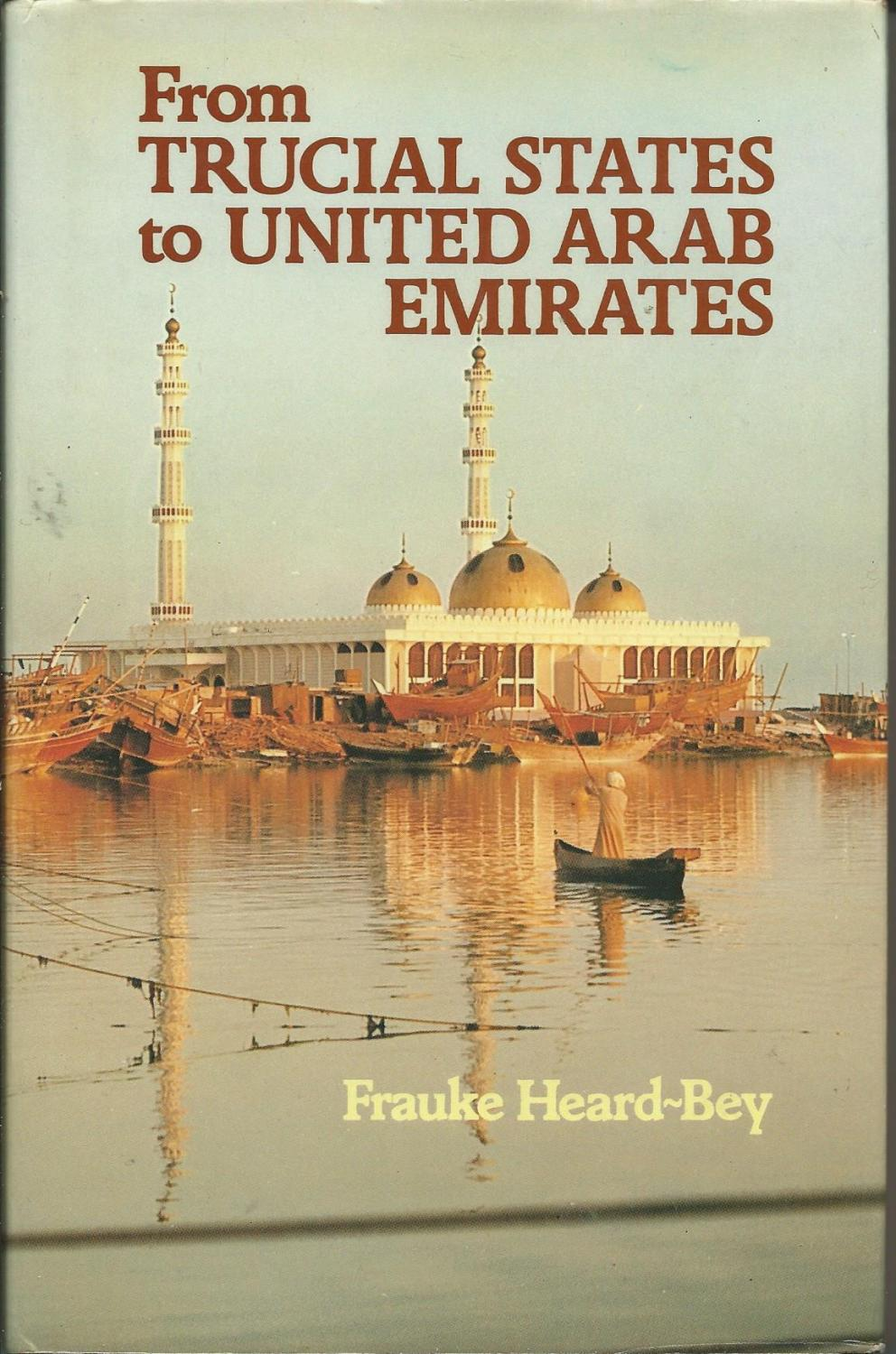 From Trucial States to United Arab Emirates - A Society in Transition. Heard-Bey, Frauke: