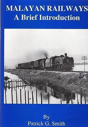 Malayan Railways: A Brief Introduction: Smith, Patrick G: