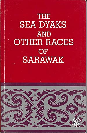 The Sea Dyaks and other races of: Howell, Rev. William