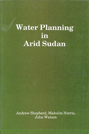 Water Planning in Arid Sudan: Middle East: Shepherd, Andrew: Norris,
