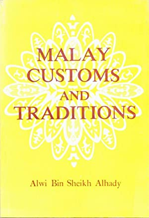 Malay Customs and Traditions: Alwi Bin Sheikh