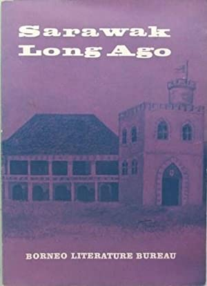 Sarawak Long Ago: Chater, W J;