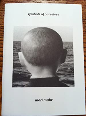 Mari Mahr: Symbols of Ourselves: Mari Mahr