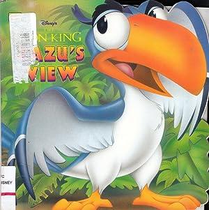 Zazu's View: Disney's the Lion King (Golden: Korman-Fontes, Justine; Yee,