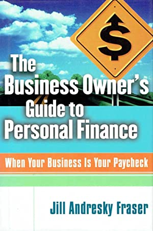 The Business Owner's Guide to Personal Finance: Fraser, Jill Andresky