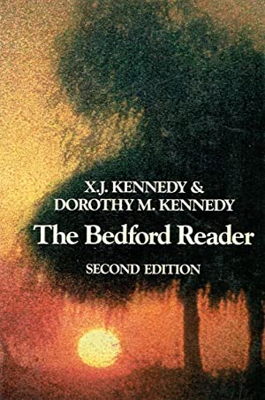 The Bedford Reader; Second Edition: Kennedy, X.J. &