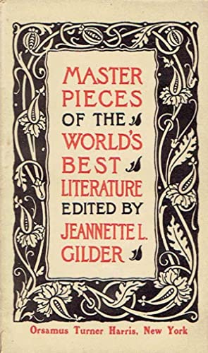 Masterpieces of the World's Best Literature: Gilder, Jeannette L.