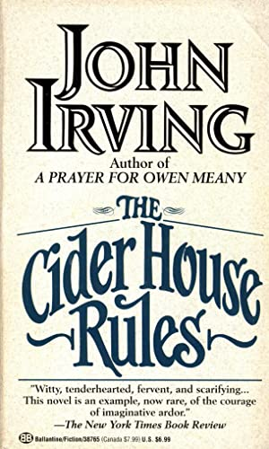a flawed hero in the cider house rules by john irving In john irving's novel, the cider house rules, dr wilbur larch's pro-choice views on abortion that a fetus is a fetus are initially taken up by the play's other main character, homer wells however, homer soon discovers after examining a removed fetus that there was, among other things, a facial expression.
