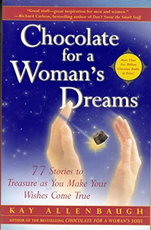 Chocolate for a Woman's Dreams: 77 Stories to Treasure as You Make Your Wishes Come True