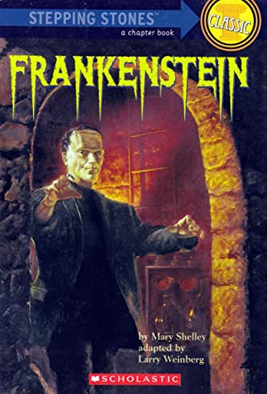 Frankenstein (Stepping Stones Classic): Shelley, Mary; Weinberg,