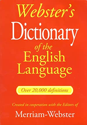 Webster's Dictionary of the English Language Over 20,000 Definitions
