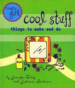 Crafty Girl: Cool Stuff: Things to Make and Do