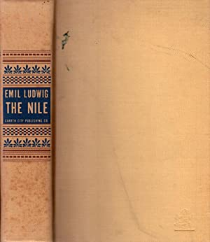 The Nile: The Life-Story of a River: Ludwig, Emil