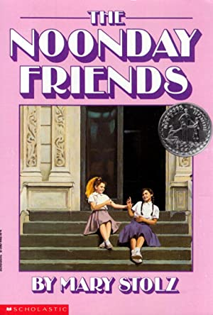 The Noonday Friends: Stolz, Mary