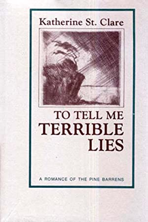 To Tell Me Terrible Lies: A Romance: St. Clare, Katherine