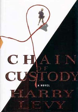 Chain of Custody; A Novel: Levy, Harry