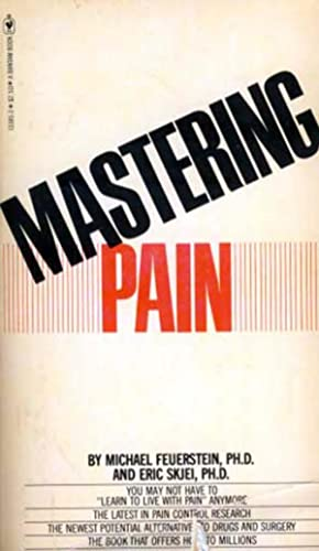 Mastering Pain: Feuerstein, Michael; Skjei, Eric