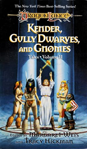 Kender, Gully Dwarves and Gnomes: Weis, Margaret