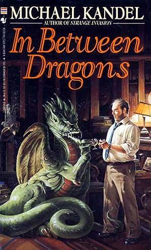 In Between Dragons: Kandel, Michael