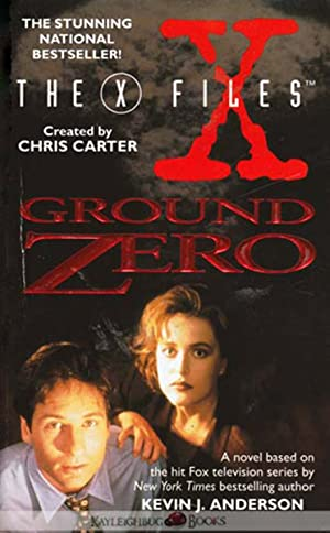 The X-Files: Ground Zero: Anderson, Kevin J.