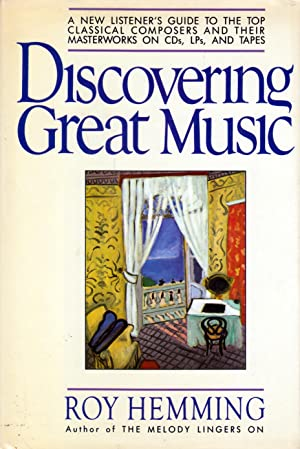 Discovering Great Music: A New Listener's Guide to the Top Classical Composers and Their ...