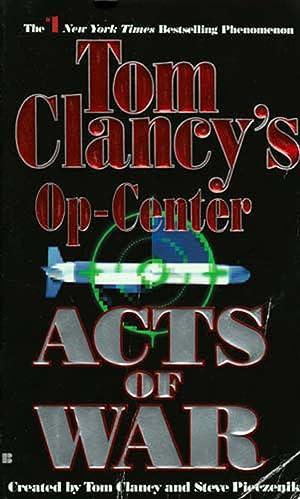 Acts of War (Tom Clancy's Op-Center #4): Clancy, Tom; Pieczenik,
