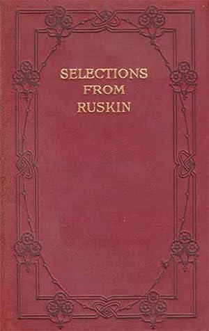 Selections from Ruskin: Ruskin, John