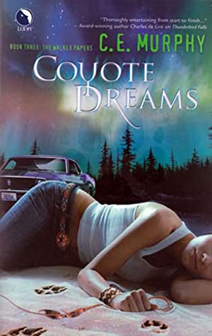 Coyote Dreams (The Walker Papers, Book 3): Murphy, C.E.