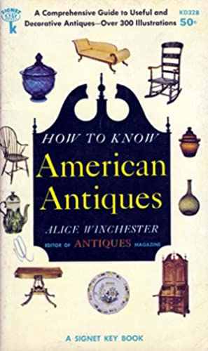 How to Know American Antiques: Winchester, Alice