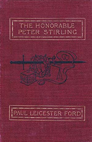 The Honorable Peter Stirling and What People: Ford, Paul Leicester