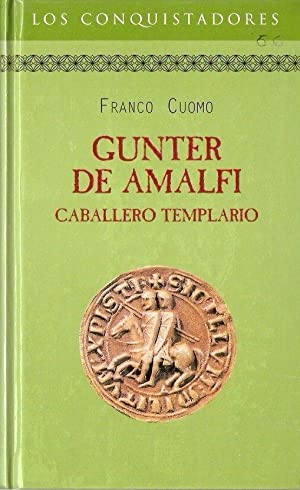 GUNTER DE AMALFI. CABALLERO TEMPLARIO: CUOMO, FRANCO