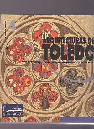 ARQUITECTURAS DE TOLEDO. TOMO I - DEL ROMANO AL GOTICO: MALAGON, RAFAEL DEL CERRO