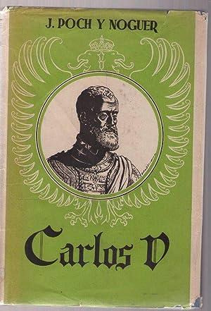 CARLOS V. EMPERADOR DE OCCIDENTE Y SEÑOR: POCH Y NOGUER,