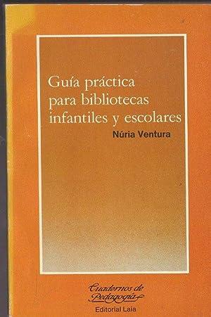 GUIA PARA BIBLIOTECAS INFANTILES Y ESCOLARES: VENTURA, NURIA