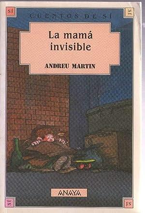 LA MAMA INVISIBLE: MARTIN, ANDREU