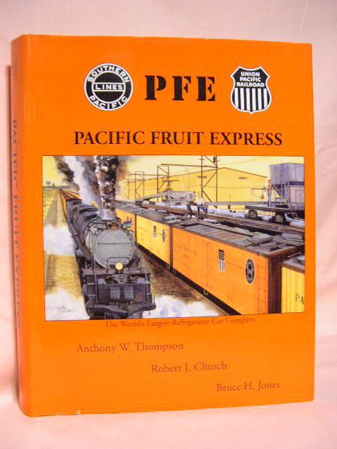 PACIFIC FRUIT EXPRESS: Thompson, Anthony W., Robert J. Church, and Bruce H. Jones
